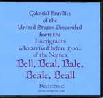 Colonial Families of the United States Descended From ... Bell, Beal, Bale, Beale, Beall