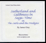 Sutherland and Caithness in Saga-Time or the Jarls and the Freskyns