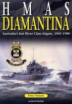 HMAS Diamantina: Australia's Last River Class Frigate 1945-1980