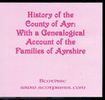 History of the County of Ayr: With a Genealogical Account of the families of Ayrshire