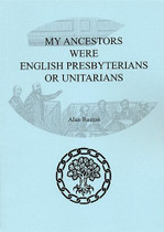 My Ancestors Were English Presbyterians or Unitarians: How Can I Find Out More About Them?