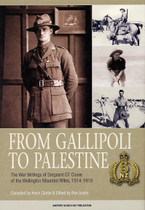 From Gallipoli to Palestine: The War Writing of Sergeant G.T. Clunie of the Wellington Rifles 1914-1919