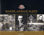 Where Anzacs Sleep: The Gallipoli Photos of Captain Jack Duffy, 8th Battalion