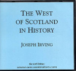 The West of Scotland in History: Being Brief Notes Concerning Events, Family Tradition, Topography and Institutions