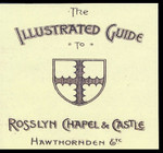 The Illustrated Guide to Rosslyn Chapel and Castle