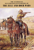 The Australian Illustrated Encyclopedia of the Zulu and Boer Wars