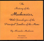 The History of the Mackenzies with Genealogies of the Principal Families of the Name