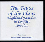 The Feuds of the Clans: Highland Families in Conflict 1301-1619