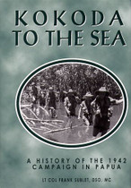 Kokoda to the Sea: A History of the 1942 Campaign in Papua