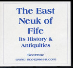 The East Neuk of Fife: Its History and Antiquities