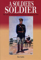 A Soldier's Soldier: The Life of Lieutenant-General Sir Carl Jess