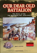 Our Dear Old Battalion: The Story of the 7th Battalion AIF, 1914-1919