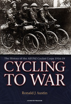 Cycling to War: The History of the AIF/NZ Cyclist Corps 1916-19