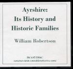Ayrshire: Its History and Historic Families