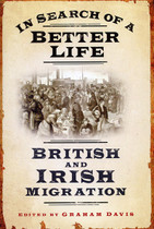 In Search of a Better Life: British and Irish Migration