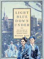 Light Blue Down Under: The History of Geelong Grammar School