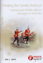 Finding the Family Redcoat: Tracing Your British Military Ancestors in Australia