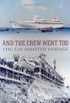 And the Crew Went Too: The £10 Assisted Passage
