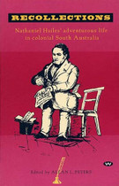 Recollections: Nathaniel Haile's Adventurous Life in Colonial South Australia