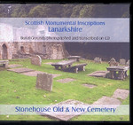 Scottish Monumental Inscriptions Lanarkshire: Stonehouse Old and New Cemetery