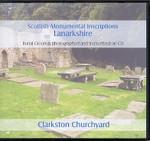 Scottish Monumental Inscriptions Lanarkshire: Clarkston Churchyard