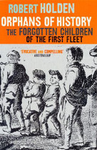 Orphans of History: The Forgotten Children of the First Fleet
