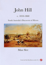 John Hill c.1810-1860: South Australia's Discoverer of Rivers