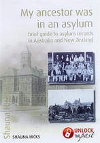 My Ancestor was in an Asylum: Brief Guide to Asylum Records in Australia and New Zealand