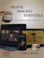 Digital Imaging Essentials: Techniques and tips for Genealogists and Family Historians - Australian edition