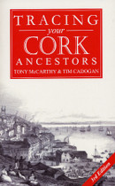 Tracing Your Cork Ancestors (3rd edition)