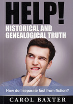 Help! Historical and Genealogical Truth: How Do I Separate Fact From Fiction?