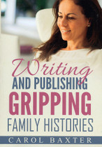 Writing and Publishing Gripping Family Histories
