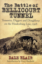 The Battle of Bellicourt Tunnel: Tommies, Diggers and Doughboys on the Hindenburg Line 1918