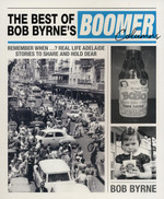 "The Best of Bob Byrne's ""Boomer"" Columns"