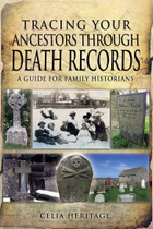Tracing Your Ancestors Through Death Records: A Guide for Family Historians (1st edition)