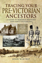 Tracing Your Pre-Victorian Ancestors: A Guide to Research Methods for Family Historians