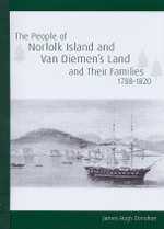 The People of Norfolk Island and Van Diemens Land 1788-1820 and Their Families