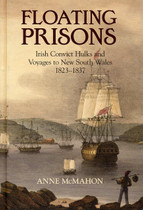 Floating Prisons: Irish Convict Hulks and Voyages to New South Wales 1823-1837