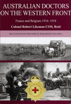 Australian Doctors on the Western Front: France and Belgium 1916-1918