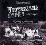 Victoriana Sydney 1837-1901: A Journey in Photography