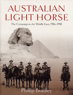 Australian Light Horse: The Campaign in the Middle East 1916-1918