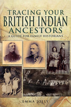 Tracing Your British Indian Ancestors: A Guide for Family Historians (Damaged)