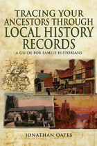 Tracing Your Ancestors Through Local History Records: A Guide for Family Historians (Damaged)