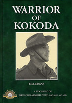Warrior of Kokoda: A Biography of Brigadier Arnold Potts (Damaged)