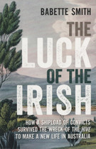 The Luck of the Irish: How a Shipload of Convicts Survived the Wreck of the 'Hive' to Make a New Life in Australia
