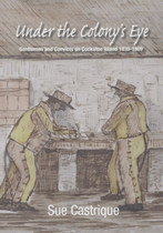 Under the Colony's Eye: Gentlemen and Convicts on Cockatoo Island 1839-1869