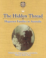 The Hidden Thread: Huguenot Families in Australia