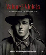 Valour and Violets: South Australia in the Great War