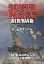 South Pacific Air War Volume 2: The Struggle for Moresby March--April 1942