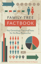 Family Tree Factbook: Key Genealogy Tips and Stats for the Busy Researcher